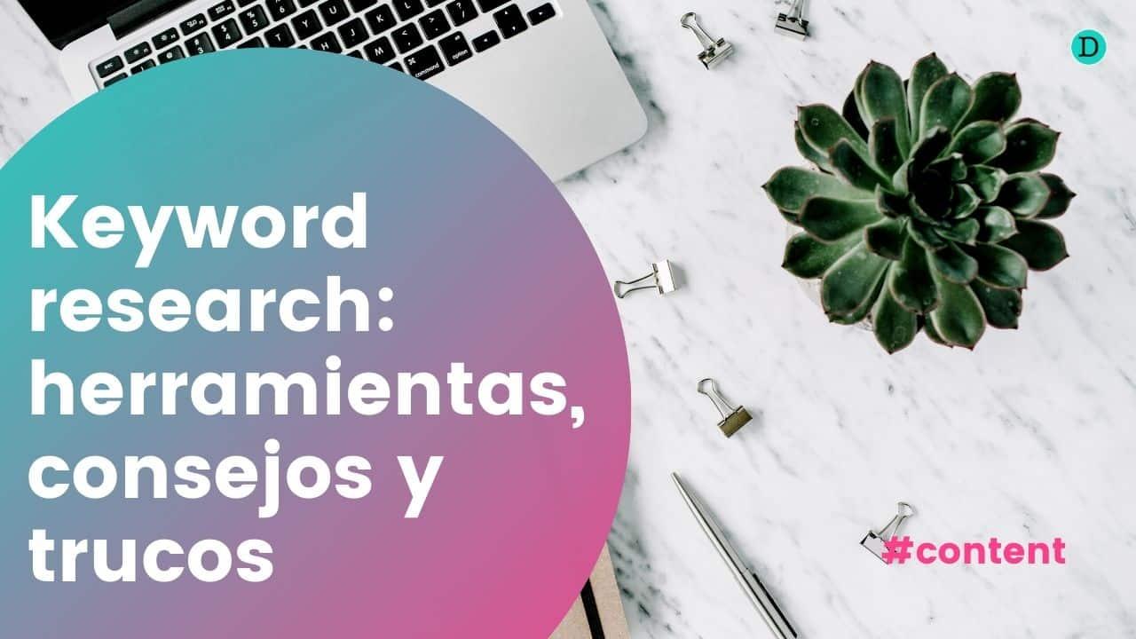 Keyword research: herramientas, consejos y trucos